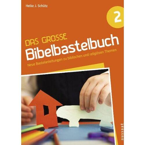 Heike J. Schütz - Das große Bibelbastelbuch 2: Neue Bastelanleitungen zu biblischen und religiösen Themen - Preis vom 13.06.2021 04:45:58 h