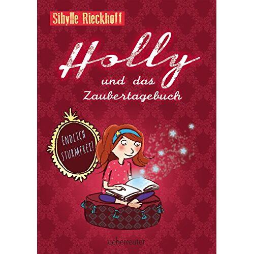 Sibylle Rieckhoff - Holly und das Zaubertagebuch - Endlich sturmfrei! - Preis vom 11.10.2021 04:51:43 h