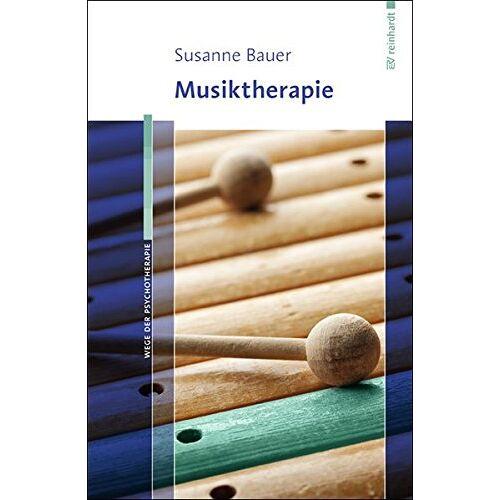 Susanne Bauer - Musiktherapie (Wege der Psychotherapie) - Preis vom 23.09.2021 04:56:55 h