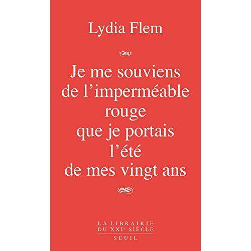 Lydia Flem - Je me souviens de l'imperméable rouge que je portais l'été de mes vingt ans - Preis vom 20.06.2021 04:47:58 h