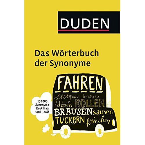 Dudenredaktion - Duden - Das Wörterbuch der Synonyme: 100.000 Synonyme für Alltag und Beruf - Preis vom 18.05.2021 04:45:01 h