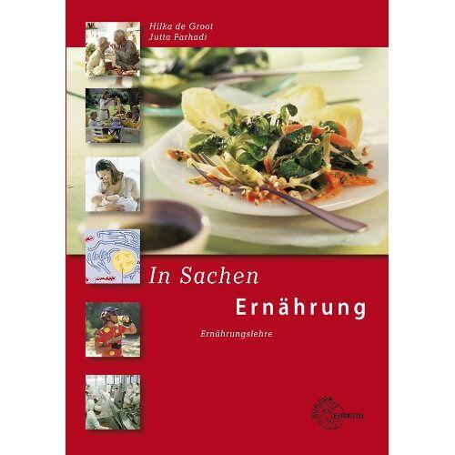 Groot, Hilka de - In Sachen Ernährung: Ernährungslehre - Preis vom 12.10.2021 04:55:55 h