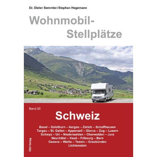 Dieter Semmler - Wohnmobil-Stellplätze Schweiz, Band. 26 - Preis vom 20.06.2021 04:47:58 h
