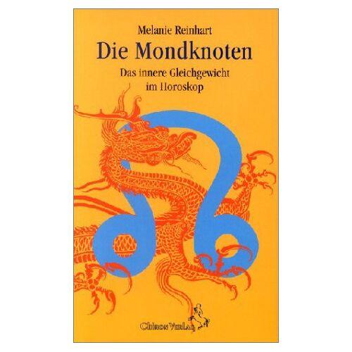 Melanie Reinhart - Die Mondknoten: Das innere Gleichgewicht im Horoskop - Preis vom 17.06.2021 04:48:08 h