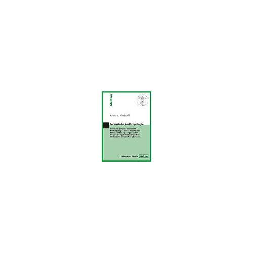 Kerstin Kreutz - Forensische Anthropologie: Einführung in die Forensische Anthropologie - unter besonderer Berücksichtigung ausgewählter Fragestellungen der Forensischen Medizin mit praktischen Übungen - Preis vom 29.07.2021 04:48:49 h