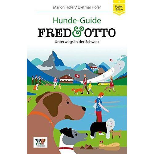 Marion Hofer - FRED & OTTO unterwegs in der Schweiz: Hunde-Guide (Hunde-Guides) - Preis vom 15.10.2021 04:56:39 h