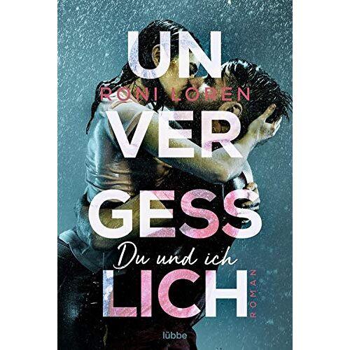 Roni Loren - Unvergesslich: Du und ich. Roman - Preis vom 22.06.2021 04:48:15 h
