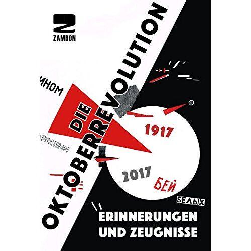 Adriana Chiaia - Die Oktoberrevolution: Erinnerungen und Augenzeugenberichte - Preis vom 11.06.2021 04:46:58 h