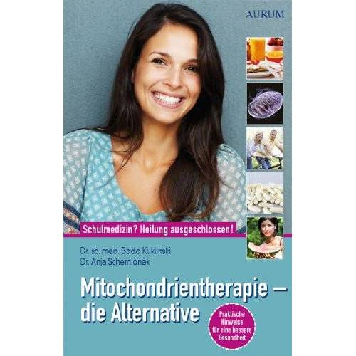 Bodo Kuklinski - Mitochondrientherapie - die Alternative: Schulmedizin? - Heilung ausgeschlossen! - Preis vom 31.07.2021 04:48:47 h