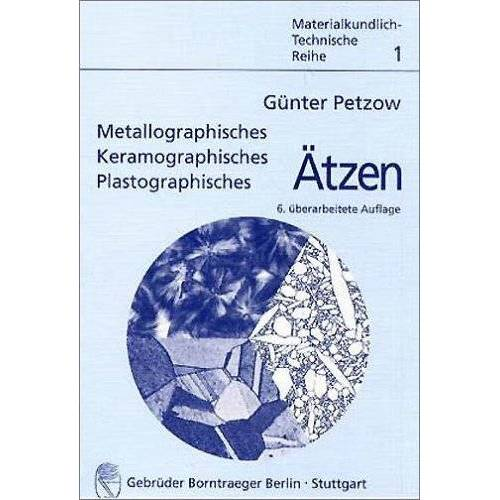 Günter Petzow - Metallographisches, keramographisches, plastographisches Ätzen - Preis vom 30.07.2021 04:46:10 h