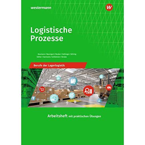 Gerd Baumann - Logistische Prozesse: Berufe der Lagerlogistik: Arbeitsheft - Preis vom 16.06.2021 04:47:02 h