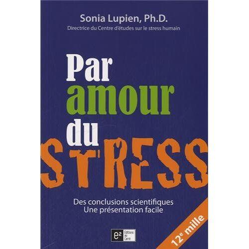 Sonia Lupien - Par amour du stress - Preis vom 22.06.2021 04:48:15 h