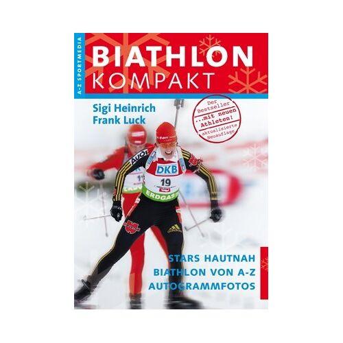 Sigi Heinrich - Biathlon Kompakt: Biathlon von A-Z - Preis vom 21.06.2021 04:48:19 h
