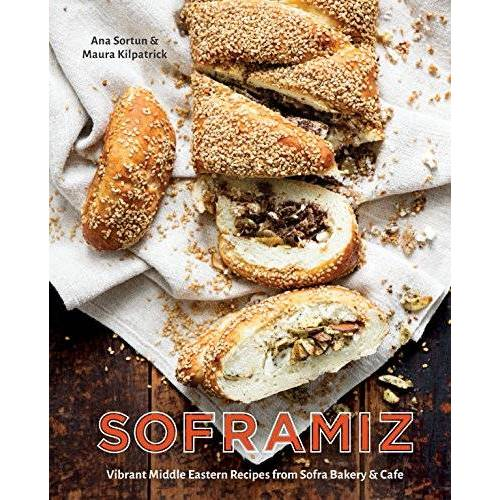Ana Sortun - Soframiz: Vibrant Middle Eastern Recipes from Sofra Bakery and Cafe [A Cookbook] - Preis vom 19.06.2021 04:48:54 h