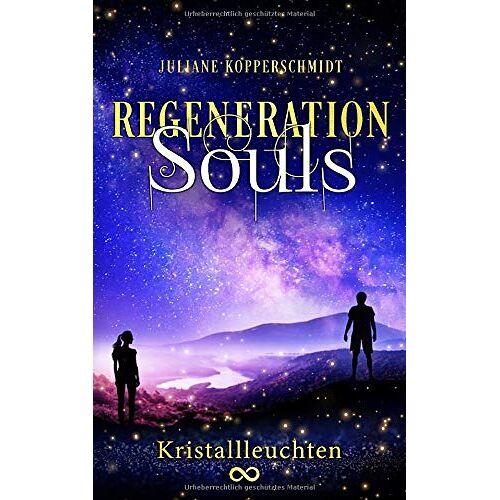 Juliane Kopperschmidt - Regeneration Souls: Kristallleuchten - Preis vom 23.09.2021 04:56:55 h