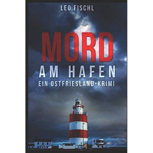 Leo Fischl - Mord am Hafen: Ein Ostfriesland-Krimi (Leo-Fischl-Krimis, Band 3) - Preis vom 15.06.2021 04:47:52 h