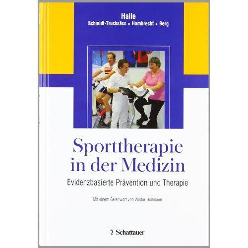 Martin Halle - Sporttherapie in der Medizin. Evidenzbasierte Prävention und Therapie - Preis vom 01.08.2021 04:46:09 h