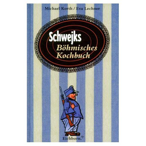 Michael Korth - Schwejks Böhmisches Kochbuch - Preis vom 20.09.2021 04:52:36 h