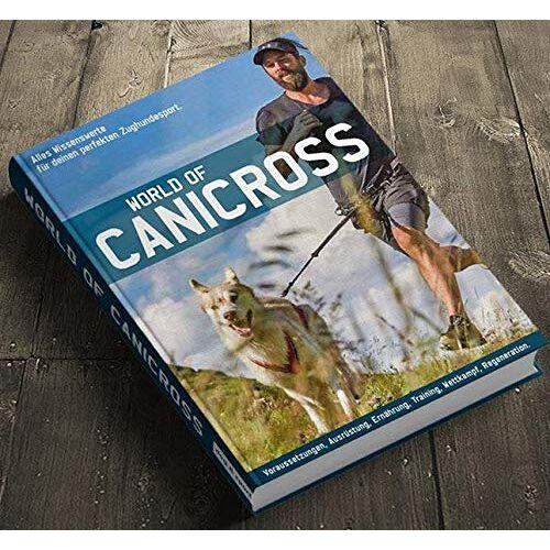 Ingo Babbel - World of Canicross: Alles Wissenswerte für deinen perfekten Zughundesport - Preis vom 11.10.2021 04:51:43 h