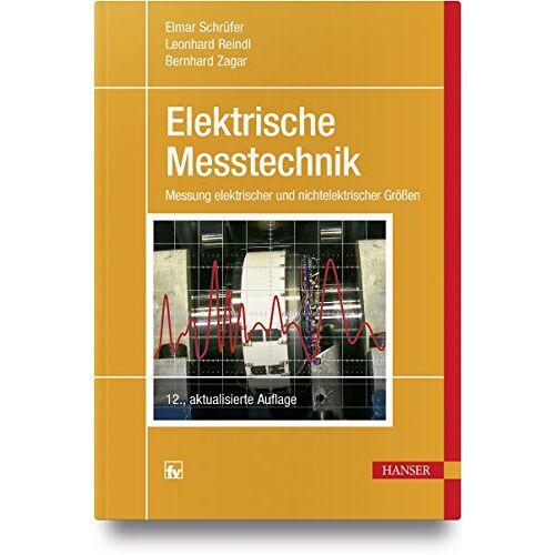 Elmar Schrüfer - Elektrische Messtechnik: Messung elektrischer und nichtelektrischer Größen - Preis vom 30.07.2021 04:46:10 h