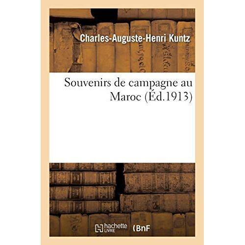 Kuntz-C-A-H - Kuntz-C-A-H: Souvenirs de Campagne Au Maroc (Sciences Sociales) - Preis vom 21.06.2021 04:48:19 h