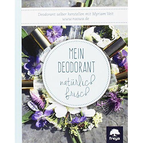 Myriam Veit - Mein Deodorant: natürlich frisch - Preis vom 30.07.2021 04:46:10 h
