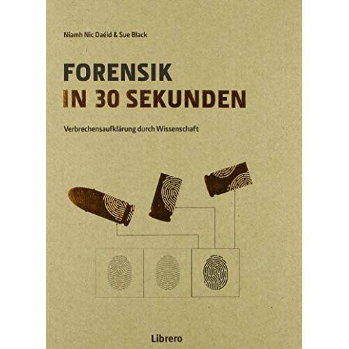 Sue Black - Forensik in 30 Sekunden: Verbrechensaufklärung durch Wissenschaft - Preis vom 01.08.2021 04:46:09 h