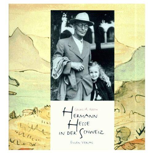 Weth, Georg A. - Hermann Hesse in der Schweiz - Preis vom 17.05.2021 04:44:08 h