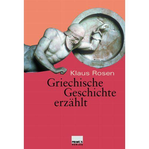 Klaus Rosen - Griechische Geschichte erzählt - Preis vom 14.10.2021 04:57:22 h