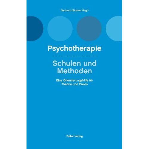 Gerhard Stemberger - Psychotherapie, Schulen und Methoden: Eine Orientierungshilfe für Theorie und Praxis - Preis vom 15.10.2021 04:56:39 h