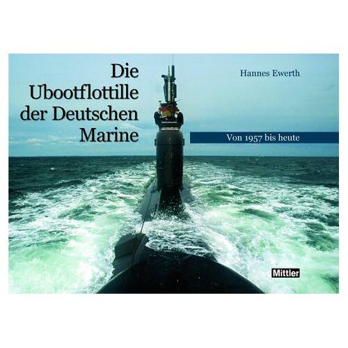 Hannes Ewerth - Die Ubootflottille der Deutschen Marine - Preis vom 18.06.2021 04:47:54 h