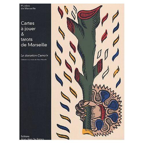 Musées de Marseille - Cartes à jouer & tarots de Marseille : La donation Camoin - Preis vom 23.09.2021 04:56:55 h