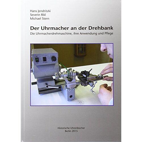 - Der Uhrmacher an der Drehbank: Die Uhrmacherdrehmaschine, ihre Anwendung und Pflege - Preis vom 30.07.2021 04:46:10 h