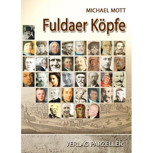 Michael Mott - Fuldaer Köpfe Band 1 - Preis vom 11.06.2021 04:46:58 h