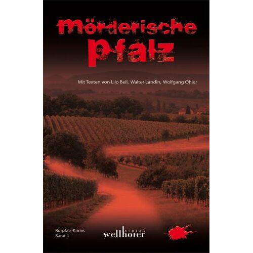 Lilo Beil - Mörderische Pfalz: Kurpfalz Krimi 4 - Preis vom 22.06.2021 04:48:15 h
