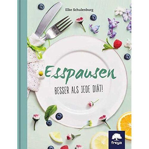 Elke Schulenburg - Esspausen: Besser als jede Diät! - Preis vom 21.06.2021 04:48:19 h