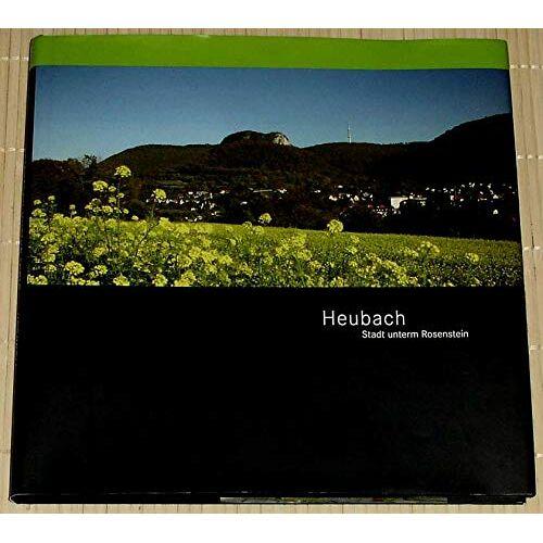 Stadtverwaltung Heubach - Heubach - Stadt unterm Rosenstein - Preis vom 09.06.2021 04:47:15 h