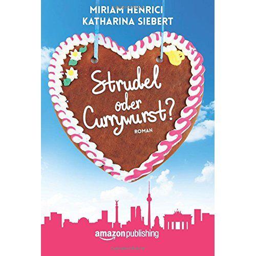 Miriam Henrici - Strudel oder Currywurst? - Preis vom 13.06.2021 04:45:58 h