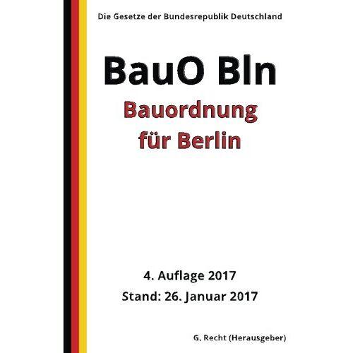 G. Recht - Bauordnung für Berlin (BauO Bln), 4. Auflage 2017 - Preis vom 14.06.2021 04:47:09 h