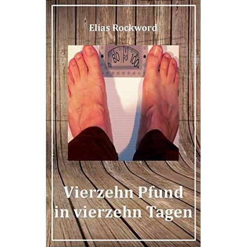Elias Rockword - Vierzehn Pfund in vierzehn Tagen - Preis vom 15.06.2021 04:47:52 h