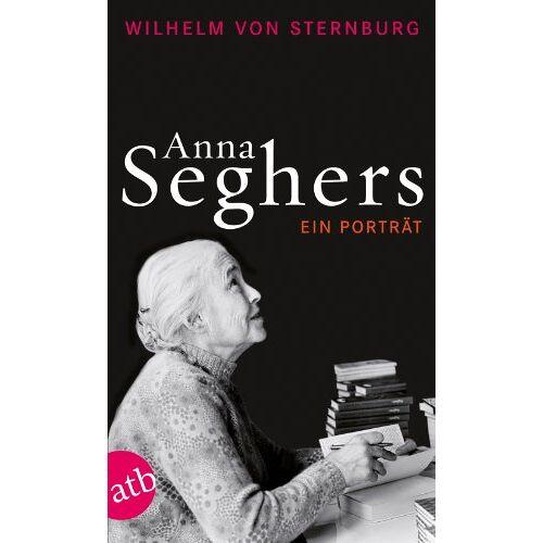 Sternburg, Wilhelm von - Anna Seghers: Ein Porträt - Preis vom 17.06.2021 04:48:08 h