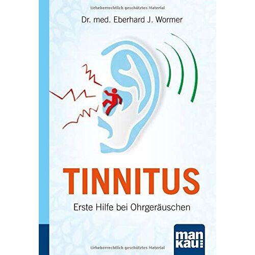 Dr. med. Eberhard J. Wormer - Tinnitus. Kompakt-Ratgeber: Erste Hilfe bei Ohrgeräuschen - Preis vom 22.07.2021 04:48:11 h