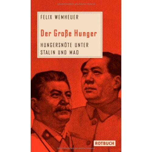 Felix Wemheuer - Der Große Hunger: Hungersnöte unter Stalin und Mao - Preis vom 11.06.2021 04:46:58 h