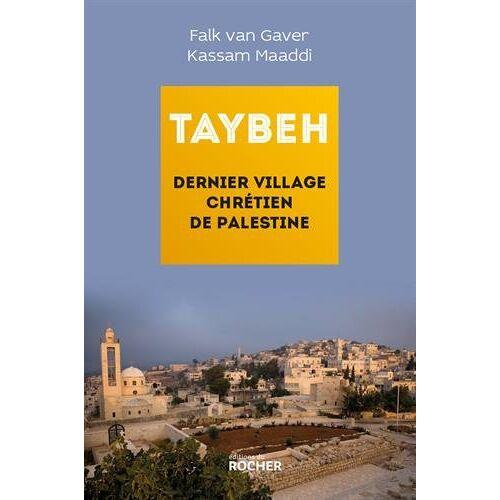 Falk Van Gaver - Taybeh, dernier village chrétien de Palestine - Preis vom 15.06.2021 04:47:52 h