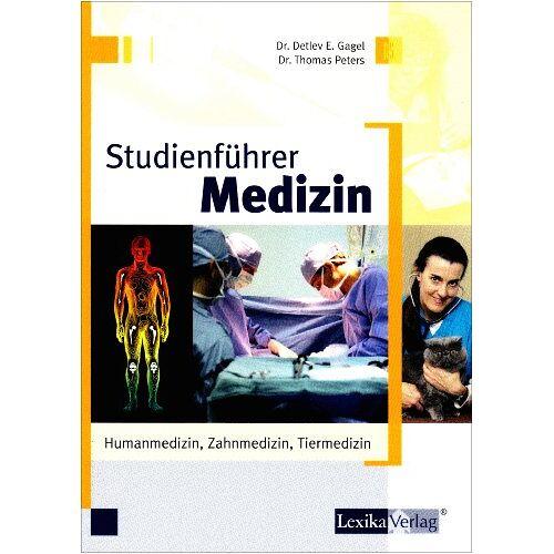 Gagel, Detlev E. - Studienführer Medizin: Humanmedizin, Zahnmedizin, Tiermedizin - Preis vom 19.06.2021 04:48:54 h