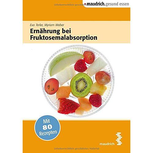 Eva Terler - Ernährung bei Fruktoseunverträglichkeit - Preis vom 11.06.2021 04:46:58 h
