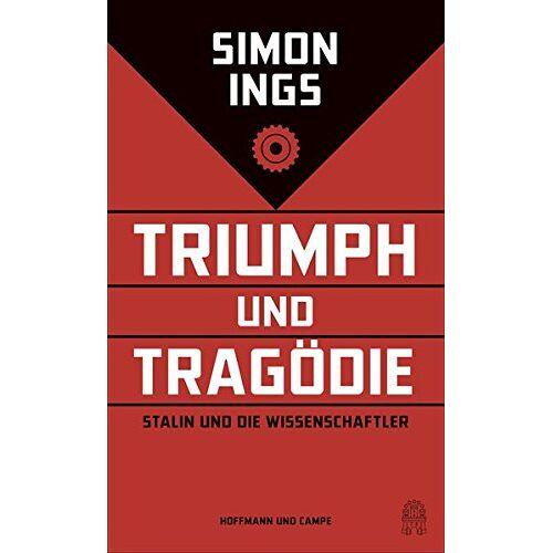 Simon Ings - Triumph und Tragödie: Stalin und die Wissenschaftler - Preis vom 21.06.2021 04:48:19 h