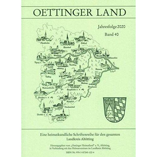 Oettinger Heimatland e.V. - Oettinger Land: Jahresfolge 2020 Band 40 - Preis vom 14.06.2021 04:47:09 h