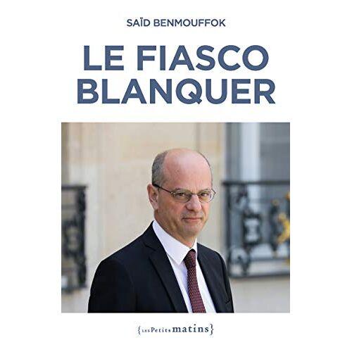 - Le fiasco Blanquer - Preis vom 26.07.2021 04:48:14 h