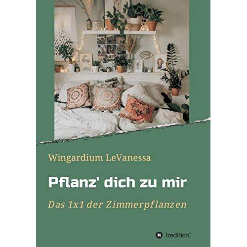 Wingardium LeVanessa - Pflanz' dich zu mir: Das 1x1 der Zimmerpflanzen - Preis vom 14.06.2021 04:47:09 h
